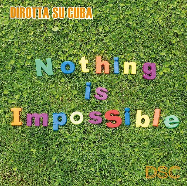 """esce-venerdi-settembre-""""nothing-is-impossible""""-il-nuovo-singolo-dei-dirotta-su-cuba-disponibile-"""